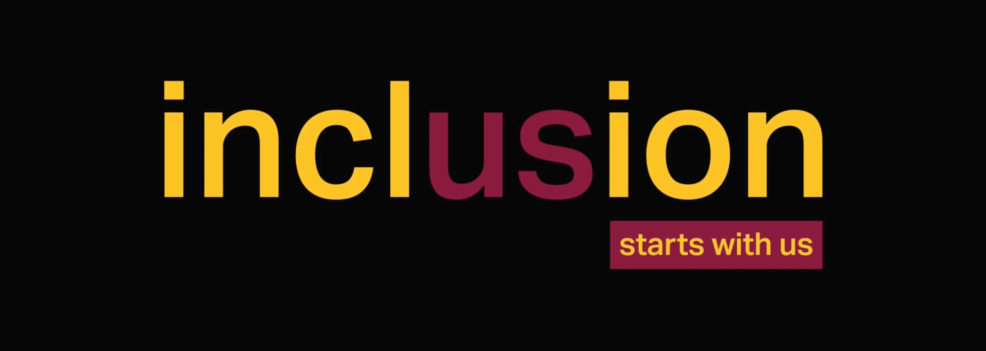 Inclusion starts with us